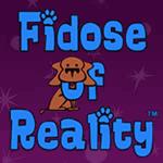 Fidose of Reality